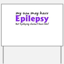 My son may have epilepsy Yard Sign