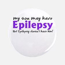 "My son may have epilepsy 3.5"" Button"