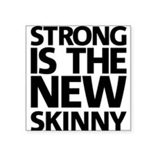 Strong is the new skinny Sticker
