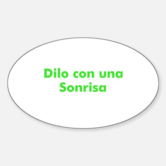 Dilo con una Sonrisa Oval Decal