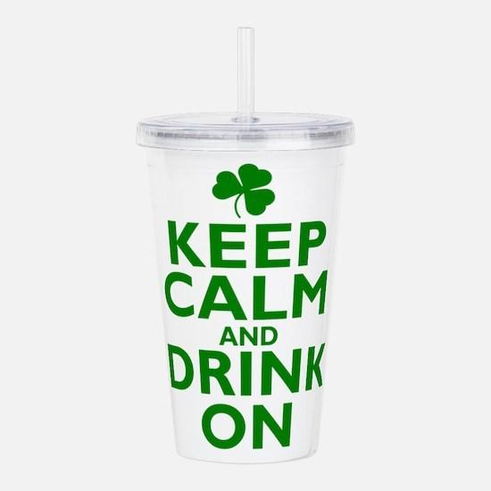 Keep Calm On Drink on Acrylic Double-wall Tumbler