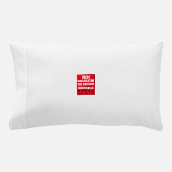 Trespasser Warning Pillow Case