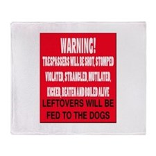 Trespasser Warning Throw Blanket