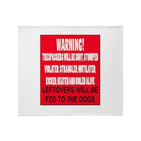 Trespasser Warning Throw Blanket