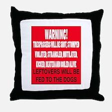 Trespasser Warning Throw Pillow