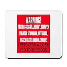 Trespasser Warning Mousepad