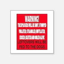 Trespasser Warning Sticker