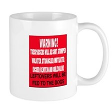 Trespasser Warning Mug