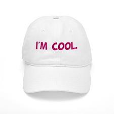 I'm Cool. Baseball Cap