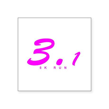 "Pink 3.1 miles 5k Square Sticker 3"" x 3"""