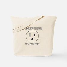 I Got The Power Tote Bag