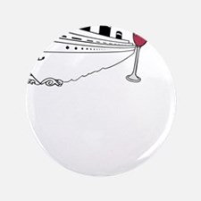 "Cruise + Wine 3.5"" Button"