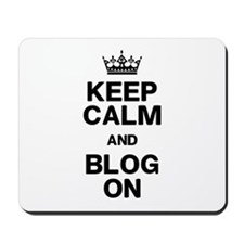 Keep Calm Blog On Mousepad