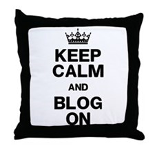 Keep Calm Blog On Throw Pillow