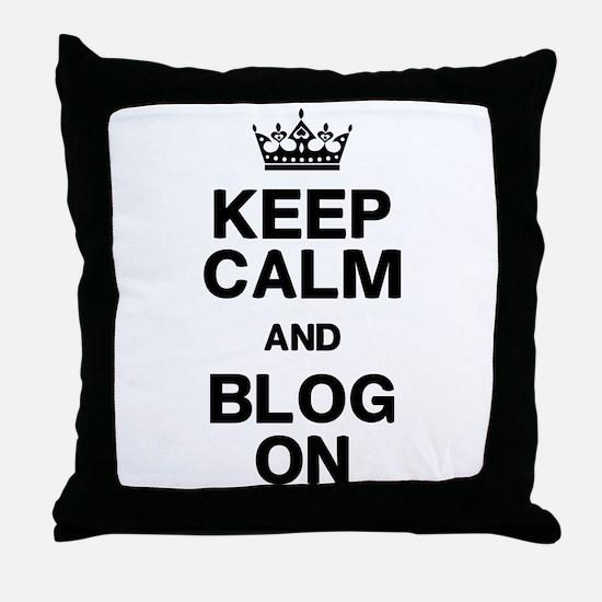 Keep Calm Blog On Throw Pillow