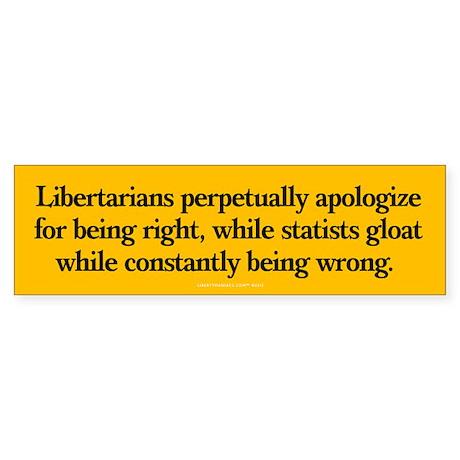Libetarians and Statist Bumper Sticker
