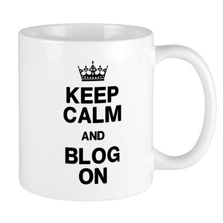 Keep Calm Blog On Mug