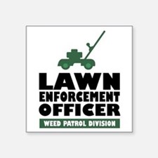 "Lawn Enforcement Square Sticker 3"" x 3"""