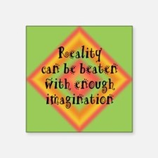 """Reality Can be Beaten Square Sticker 3"""" x 3"""""""