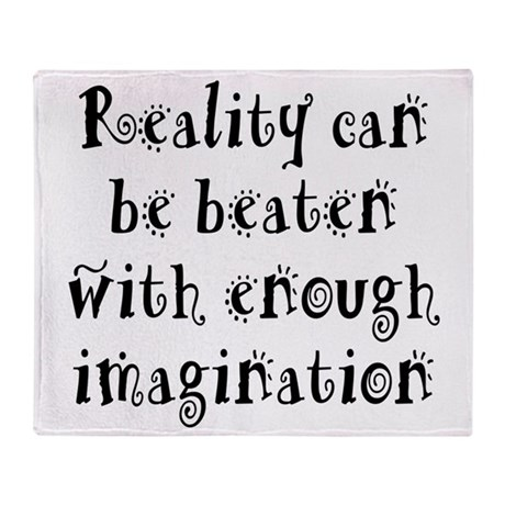 Reality Can be Beaten Throw Blanket