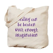 Reality Can be Beaten Tote Bag