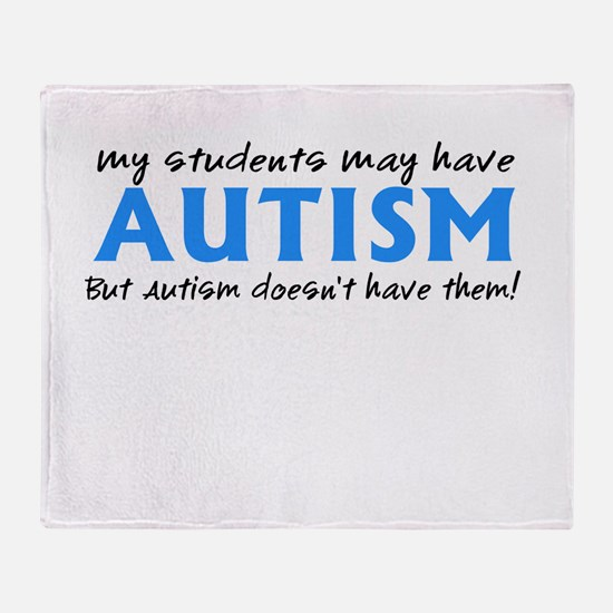 My students may have Autism Throw Blanket