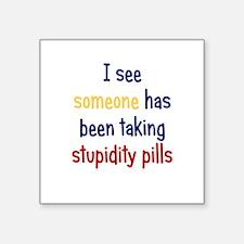 "Stupidity Pills Square Sticker 3"" x 3"""