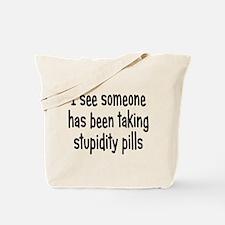 Stupidity Pills Tote Bag