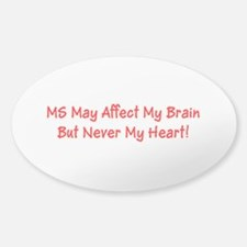 MS May Affect My Brain But Never My Heart! Decal