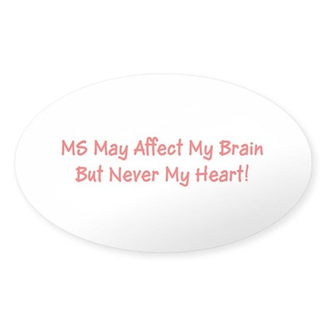 MS May Affect My Brain But Never My Heart! Sticker
