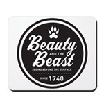 Beauty and the Beast Since 1740 Mousepad