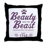 Beauty and the Beast Since 1740 Throw Pillow