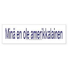 """""""I Am not American"""" Finnish Bumper Sticker"""