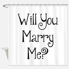 Will You Marry Me? (2) Shower Curtain