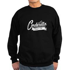 Cinderella Since 1697 Sweatshirt