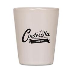 Cinderella Since 1697 Shot Glass