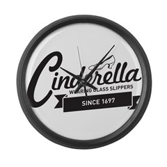 Cinderella Since 1697 Large Wall Clock
