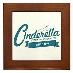 Cinderella Since 1697 Framed Tile
