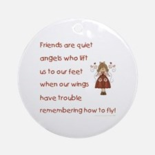 FRIENDS ARE ANGELS... Round Ornament