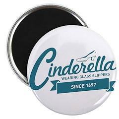 Cinderella Since 1697 Magnet