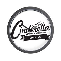 Cinderella Since 1697 Wall Clock