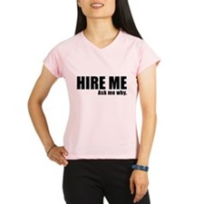 Hire Me! (Black on White) Peformance Dry T-Shirt