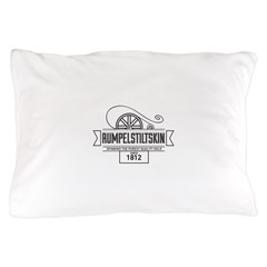 Rumpelstiltskin Since 1812 Pillow Case
