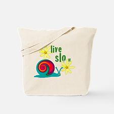 live slow snail Tote Bag