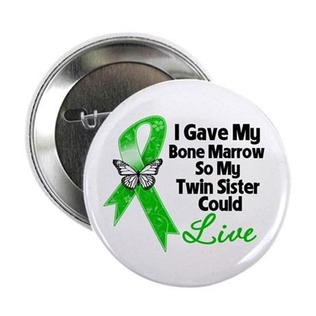 "Gave Bone Marrow Twin Sister 2.25"" Button (10 pack"