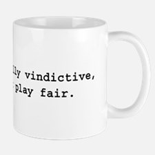 I Don't Play Fair Mug