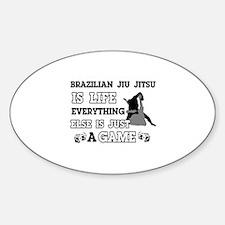 Brazilian Jiu Jitsu is life Sticker (Oval)