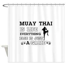Muay Thai is life Shower Curtain
