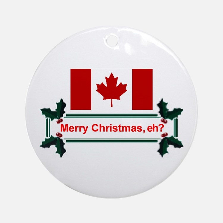 Canadian Christmas, eh? Ornament (Round)