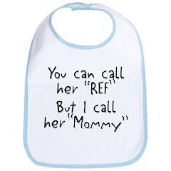 My Mommy is the Ref Bib